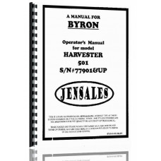 Byron 501 Harvester Operators Manual (SN# 77901 and Up)