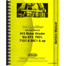 Caterpillar 12 Grader Service Manual (SN# 70D1 and up, 71D1 and up, 80C1 and up) (Chassis)