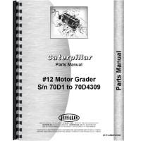 Caterpillar 12 Grader Parts Manual (SN# 70D1-70D4309)