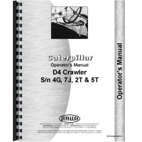 Caterpillar D4 Crawler Operators Manual (SN# 2T1 and UP, SN# 4G1 and UP, SN# 5T1 and UP, SN# 7J1 and UP) (2T1+, 4G1+, 5T1+ and 7J1+)