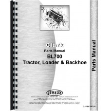 Clark BL700 Tractor Loader Backhoe Parts Manual