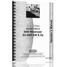 Hesston 6400 Windrower Operators Manual (SN# 640T-640 and Up)