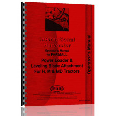 Farmall H Tractor Loader and Blade Operators Manual (Power Loader & Blade)