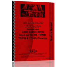 International Harvester 260S Cable Control Units Service Manual