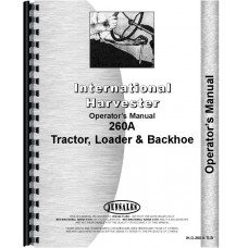 International Harvester 260A Industrial Tractor Operators Manual