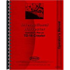 International Harvester TD18 Crawler Operators Manual