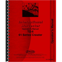 International Harvester TD6 Crawler Operators Manual