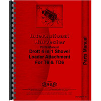 International Harvester T6 Crawler Drott Shovel Loader Attachment Parts Manual