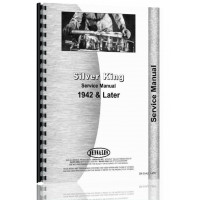 Fate-Root Heath Silver King Tractor 1942 and Later Service Manual (1942 & Up) (1942+)