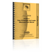 Case 310 Backhoe & Loader Attachment Parts Manual