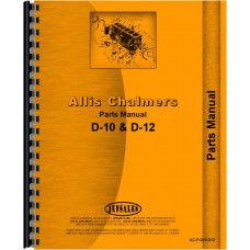 Allis Chalmers D12 Tractor Parts Manual (All SN#s)