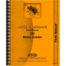 Allis Chalmers DD Motor Grader Parts Manual (SN# 1-4500, 73L04501 & up)