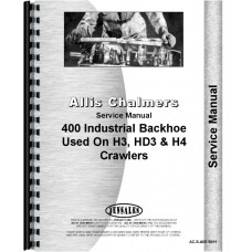 Allis Chalmers H4 Crawler I-400 Backhoe Attachment Service Manual