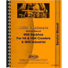 Allis Chalmers H4 Crawler I-600 Backhoe Attachment Service Manual
