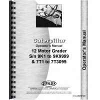 Caterpillar 12 Grader Operators Manual (SN# 7T1 and Up, 9K1) (7T1+ and 9K1)
