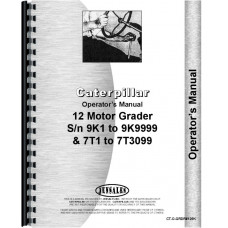 Caterpillar 12 Grader Operators Manual (SN# 7T1 and Up, 9K1) (7T1+ and 9K1)