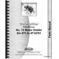 Image of Caterpillar 12 Grader Parts Manual (SN# 8T1-8T14781) (8T1-8T14781)