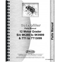Caterpillar 12 Grader Parts Manual (SN# 7T1-7T3099, 9K2854-9K9999) (7T1-7T3099 and 9K2854-9K9999)