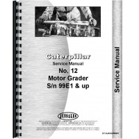 Caterpillar 12 Grader Service Manual (SN# 99E1 and Up) (99E1+)