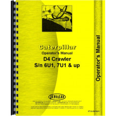 Caterpillar D4 Crawler Operators Manual (SN# 6U1 and UP, SN# 7U1 and Up) (Diesel Only)