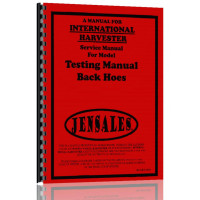 International Harvester Backhoe Test Service Manual