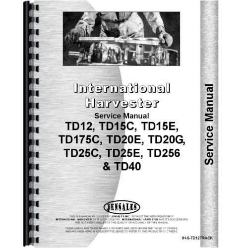international harvester td40 crawler track only service manual rh jensales com International TD 40 TD 40 Dozer