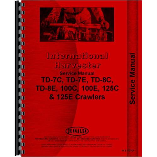 IH International 100C 125C T7C TD7C TD8 Crawler Loader Service Repair Manual