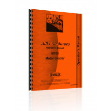 Allis Chalmers M-100 Motor Grader Operators Manual (SN# 100-1000)