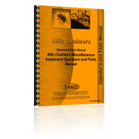 Allis Chalmers Miscellaneous Implement Operators and Parts Manual
